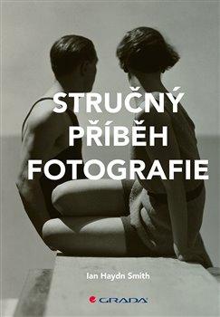 Obálka titulu Stručný příběh fotografie