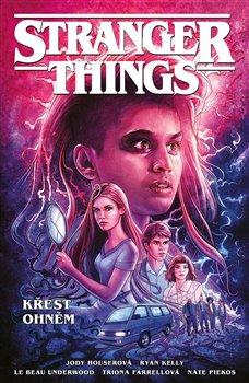 Obálka titulu Stranger Things: Křest ohněm