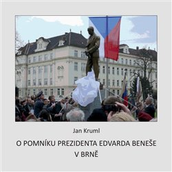 Obálka titulu O pomníku Edvarda Beneše v Brně