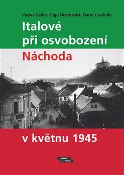 Obálka titulu Italové při osvobození Náchoda v květnu 1945
