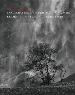 Obálka titulu Krajiny podle Friedricha Nietzche / Landschaften nach Friedrich Nietzsche