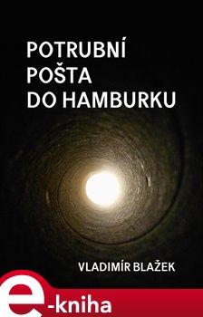 Obálka titulu Potrubní pošta do Hamburku