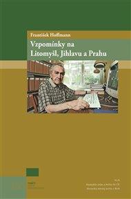 Vzpomínky na Litomyšl, Jihlavu a Prahu