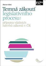 Temná zákoutí legislativního procesu