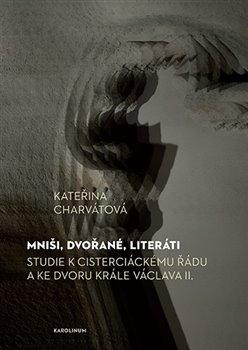 Obálka titulu Mniši, dvořané, literáti