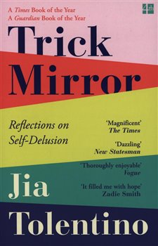Obálka titulu Trick Mirror : Reflections on Self-Delusion
