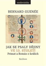 Jak se psaly dějiny ve 13. století