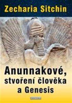 Obálka titulu Anunnakové, stvoření člověka a Genesis