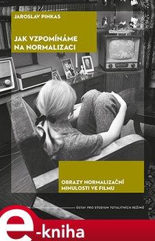 Jak vzpomínáme na normalizaci