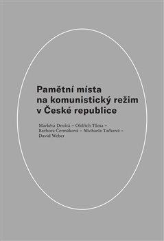 Obálka titulu Pamětní místa na komunistický režim v České republice