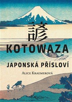 Obálka titulu Kotowaza: Japonská přísloví
