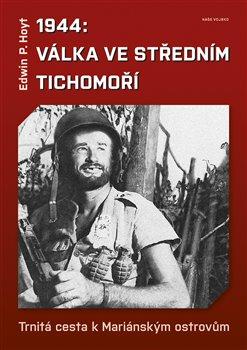 Obálka titulu 1944: Válka ve středním Tichomoří