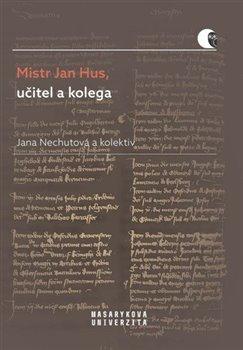 Obálka titulu Mistr Jan Hus, učitel a kolega