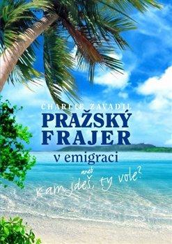 Obálka titulu Pražský frajer v emigraci