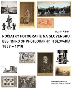 Počiatky fotografie na Slovensku: 1839 – 1918