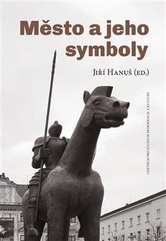 Obálka titulu Město a jeho symboly