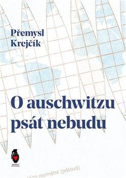 Obálka titulu O auschwitzu psát nebudu