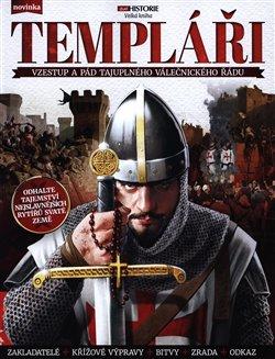 Obálka titulu Templáři – Vzestup, vrchol a pád nejznámějšího rytířského řádu