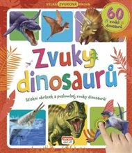Velká zvuková kniha - Zvuky dinosaurů