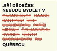 Nebudu bydlet v Québecu