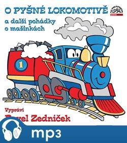 Obálka titulu O pyšné lokomotivě a další pohádky o mašinkách