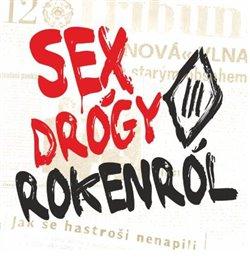 Obálka titulu Sex drógy rokenrol