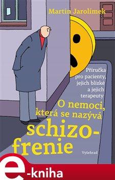 O nemoci, která se nazývá schizofrenie