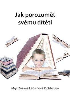Obálka titulu Jak porozumět svému dítěti