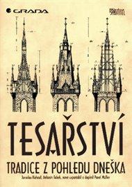 Tesařství - Tradice z pohledu dneška