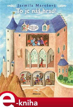 To je náš hrad!