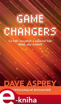 Game Changers: Co lídři, inovátoři a nezávislí lidé dělají, aby zvítězili