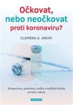 Obálka titulu Očkovat, nebo neočkovat proti koronaviru?