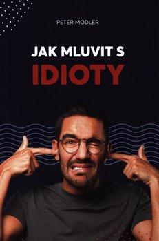 Obálka titulu Jak mluvit s idioty