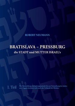 Obálka titulu Bratislava - Pressburg die Stadt und Mutter Israel´s