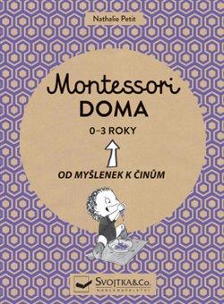 Obálka titulu Montessori doma 0 - 3 roky