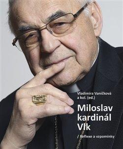 Obálka titulu Miloslav kardinál Vlk