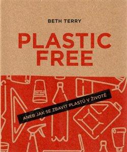 Obálka titulu Plastic free aneb Jak se zbavit plastů v životě
