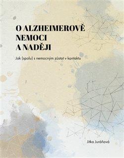 Obálka titulu O Alzheimerově nemoci a naději