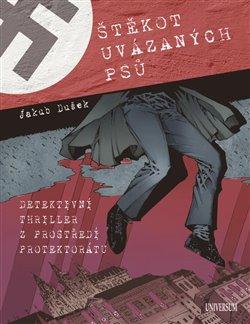 Obálka titulu Štěkot uvázaných psů - Detektivní thriller z prostředí protektorátu