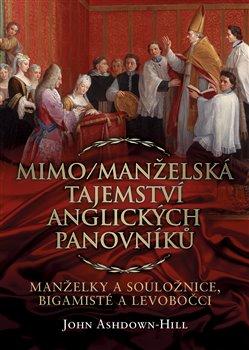 Obálka titulu Mimo/manželská tajemství anglických panovníků