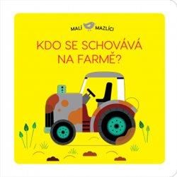 Malí mazlíci - Kdo se schovává na farmě?