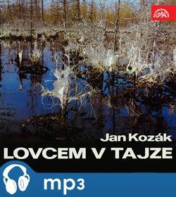 Obálka titulu Kozák: Lovcem v Tajze
