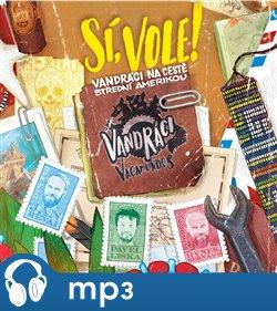 Obálka titulu Vandráci Vagamundos: Sí, vole! Vandráci na cestě Střední Amerikou