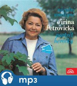 Obálka titulu Národní umělkyně Jiřina Petrovická - Portrét herečky