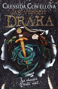 Obálka titulu Jak vycvičit draka 9: Jak uloupit dračí meč