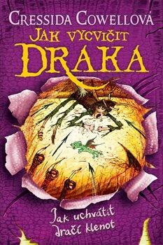 Obálka titulu Jak vycvičit draka 10: Jak uchvátit dračí klenot