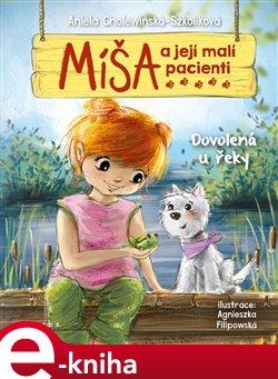 Obálka titulu Míša a její malí pacienti: Dovolená u řeky