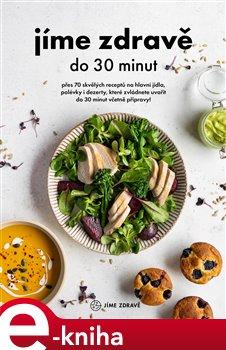 Obálka titulu Jíme zdravě do 30 minut