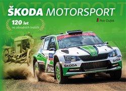Obálka titulu Škoda Motorsport – 120 let na závodních tratích