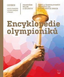 Obálka titulu Encyklopedie olympioniků: Čeští a českoslovenští sportovci na olympijských hrách